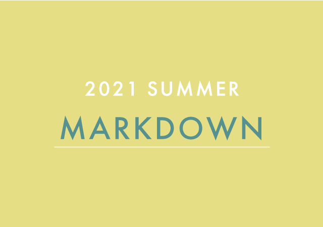 2021 SUMMER MARKDOWN