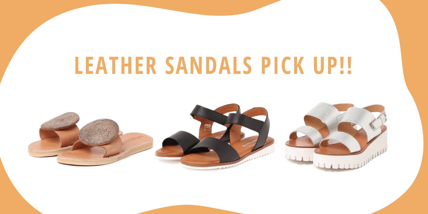 LEATHER SANDALS PICK UP!!