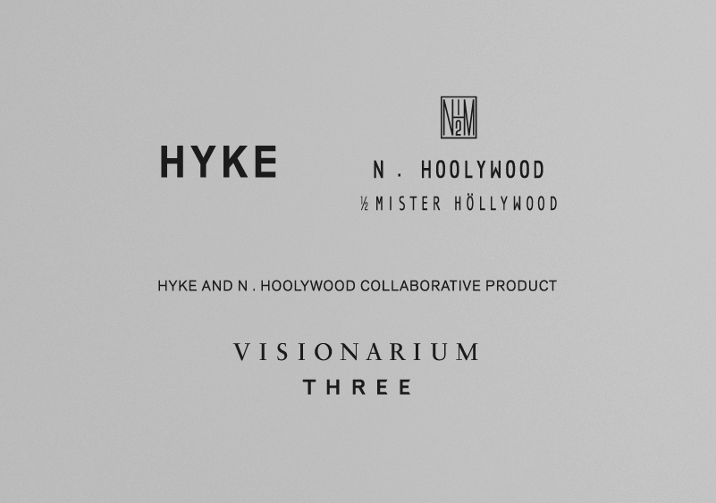 HYKE × N.HOOLYWOOD × VISIONARIUM THREE